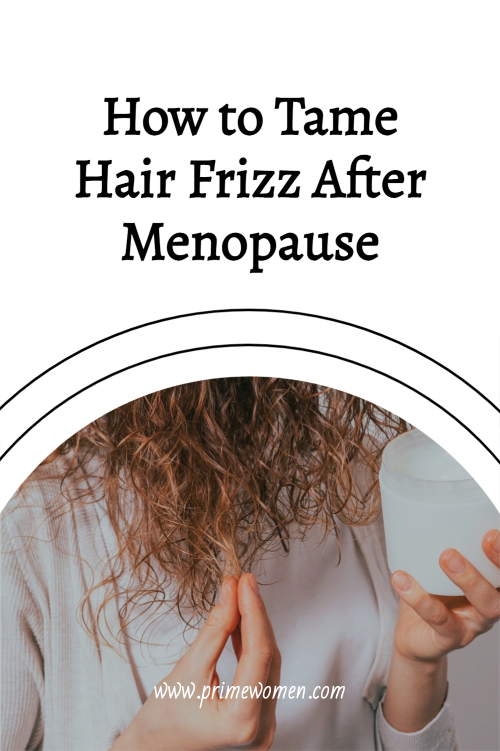 How-to-Tame-Hair-Frizz-After-Menopause