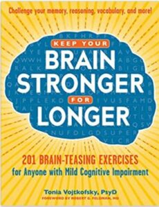 Keep your brain stronger for longer by Tonia Vojtkofsky Psy.D
