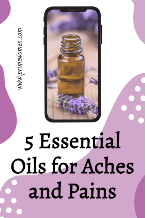 5 Essential Oils for Aches and Pains