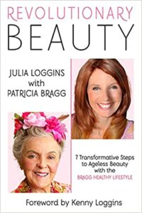 Revolutionary Beauty by authors Patricia Bragg and Julia Loggins