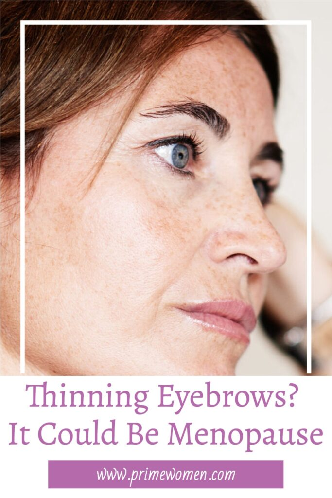 Is menopause causing your eyebrows to thin?